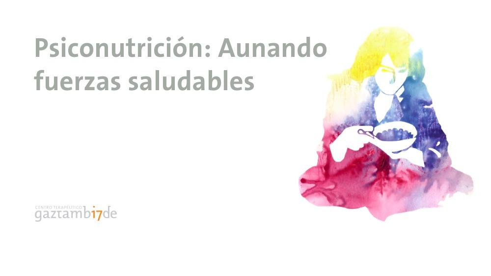 Psiconutrición: nuevo grupo de acompañamiento para personas que quieran mejorar su estilo de vida y resolver posibles desajustes alimentarios